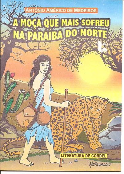 A Moça Que Mais Sofreu Na Paraíba Do Norte - Frete Grátis