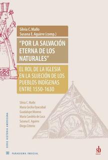 Por La Salvación Eterna De Los Naturales - Mallo - Aguirre