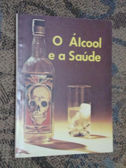 Livro O Álcool E A Saúde - Alfons Balbach
