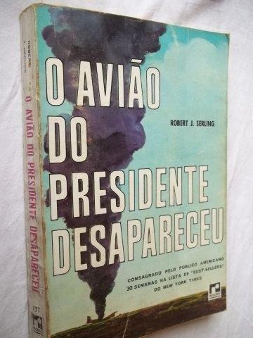 Livro - O Avião Do Presidente Desapareceu - Literatura