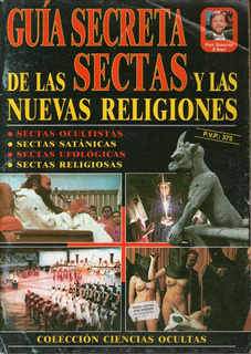 Guia Secreta D Las Sectas Y Las Nuevas Religiones Leon Klein