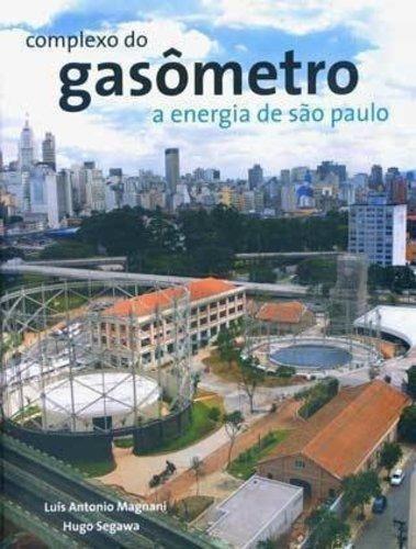 Complexo Do Gasômetro: A Energia De São Paulo