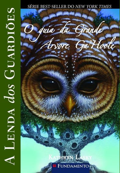 A Lenda Dos Guardiões - O Guia Da Grande Árvore Ga´hoole