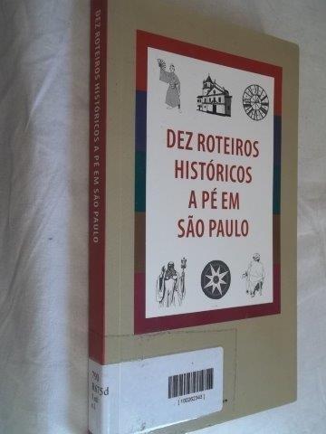 * Livro - Dez Roteiros Históricos Pé Em São Paulo - Turismo