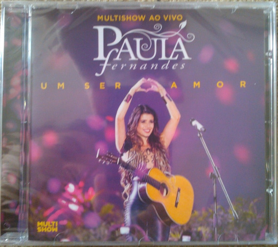 Paula Fernandes Multishow Ao Vivo - Um Ser De Amor