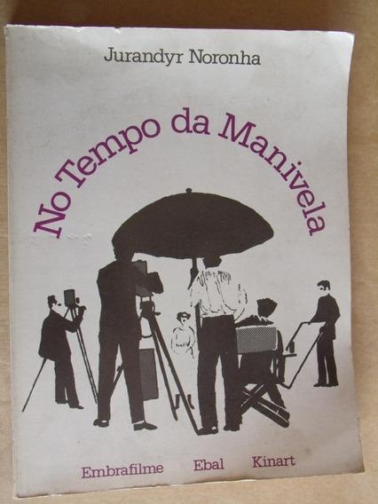 No Tempo Da Manivela Jurandyr Noronha Historia Cinema Brasil