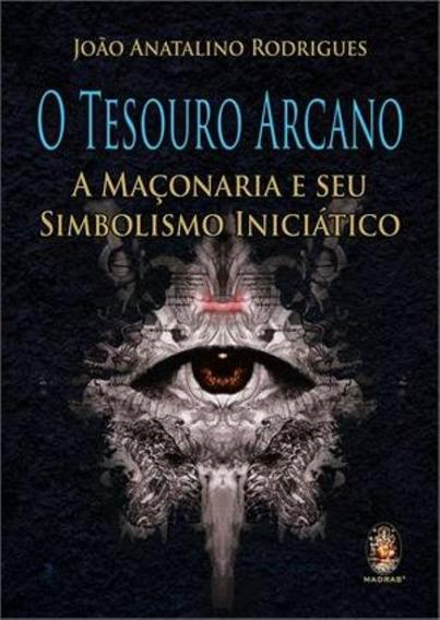 Livro O Tesouro Arcano A Maçonaria E Seu Simbolimo Iniciátic