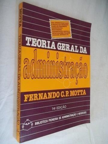 * Livro - Fernando C. P. Motta Teoria Geral Da Administração