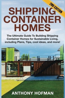 Book : Shipping Container Homes: The Ultimate Guide To Bu...