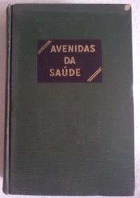 Avenidas Da Saude Dr Haroldo Shryock 1962 Capa Dura