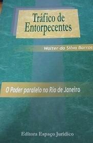 Tráfico De Entorpecente O Poder Paralelo No Rio De Janeiro
