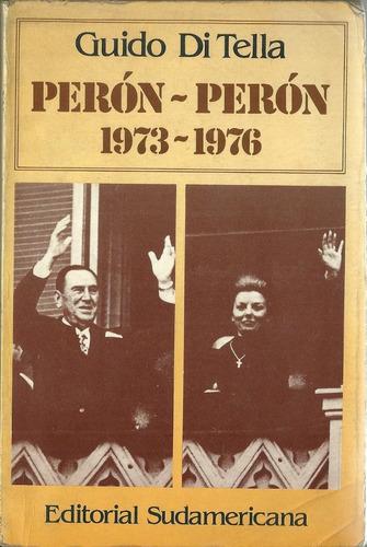 Di Tella Peron Peron 1973 1976 Ed Sudamericanas Telmo