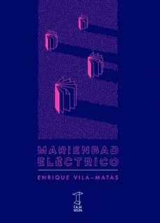 Marienbad Eléctrico, Enrique Vila Matas, Ed. Caja Negra