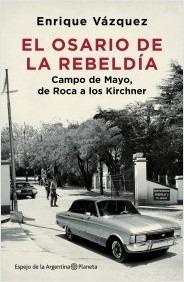 El Osario De La Rebeldía - Enrique Vázquez - Ed. Planeta