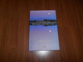 Vivendo No Paraíso Espiritual - Gary Quinn