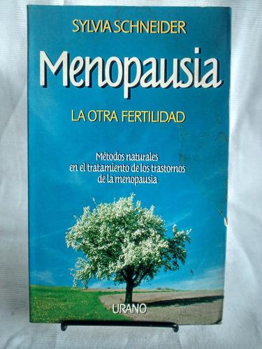 Imagen 1 de 6 de Menopausia. La Otra Fertilidad. Sylvia Scheneider - Ed Urano