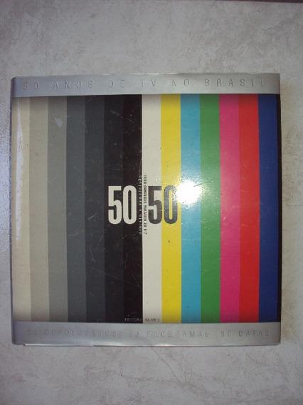 50 Anos De Tvno Brasil 50/50 - 50 Depoimentos