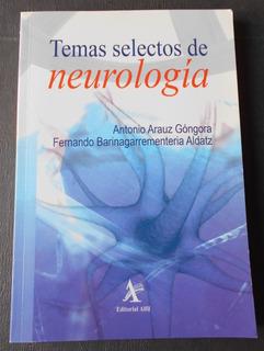 Temas Selectos De Neurología, Antonio Arauz Góngora