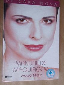 De Cara Nova Manual De Maquiagem Malu Nery Livro Bom Estado
