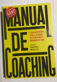 Novo Manual De Coaching - Guia Para Mudança De Vida