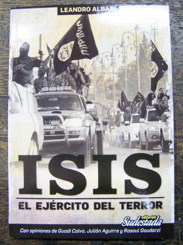 Isis * El Ejercito Del Terror * Leandro Albani * Sudestada *