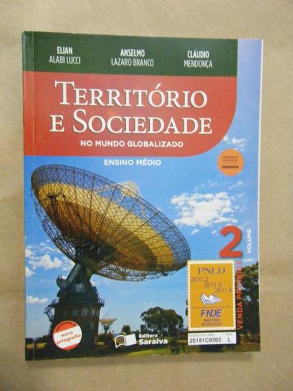 Território E Sociedade No Mundo Globalizado - Frete Grátis