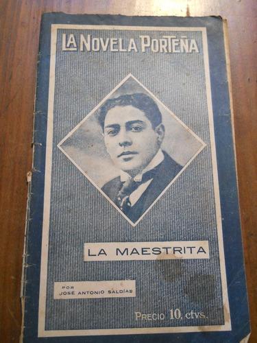 Jose Antonio Saldias. La Maestrita. La Novela Porteña. 1922.