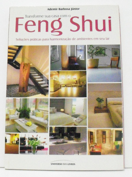 Livro Transforme Sua Casa Com O Feng Shui - Ademir Barbosa