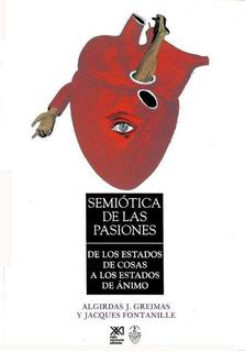 Semiótica De Las Pasiones, Greimas / Fontanille, Siglo Xxi