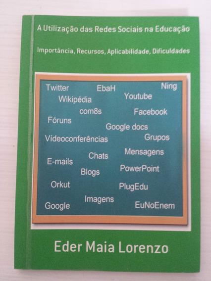Livro A Utilização Das Redes Sociais Na Educação - Eder Maia