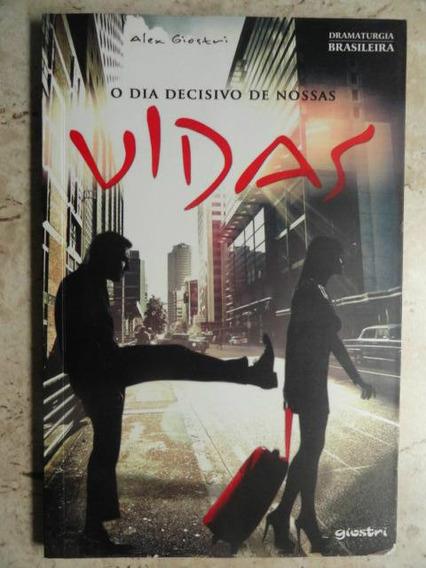 O Dia Decisivo De Nossas Vidas Dramaturgia Brasileira Teatro