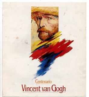 Catalogo Y Libro - Centenario De Vincent Van Gogh - Rosario