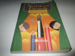 Livro Atividades Na Pre Escola Idalina Ladeira R.624