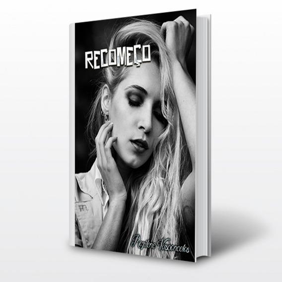 Livro Recomeço, Romance De Rozilene Vasconcelos