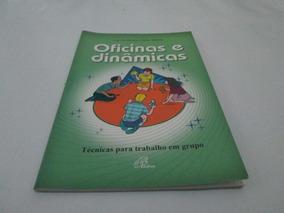 Livro Oficinas Dinamicas Ivani Oliveira Mario Meireles R.788
