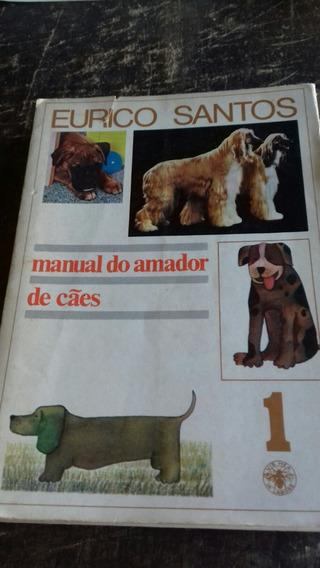 Manual Do Amador De Câes 1 -464 Páginas-frete Grátis
