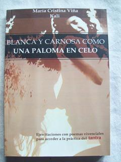 Blanca Y Carnosa Como Una Paloma En Celo . María C Viña.