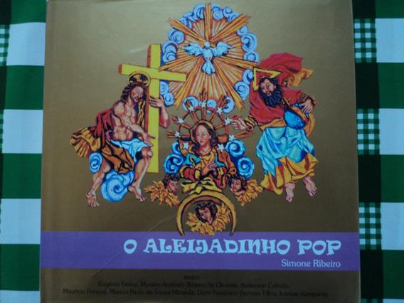 Livro O Aleijadinho Pop, Simone Ribeiro, Graf. N. Mundo 2009