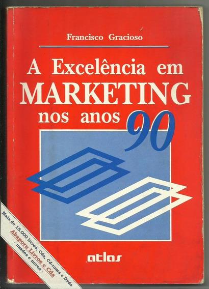 Excelência Em Marketing No Anos 90 F Gracioso