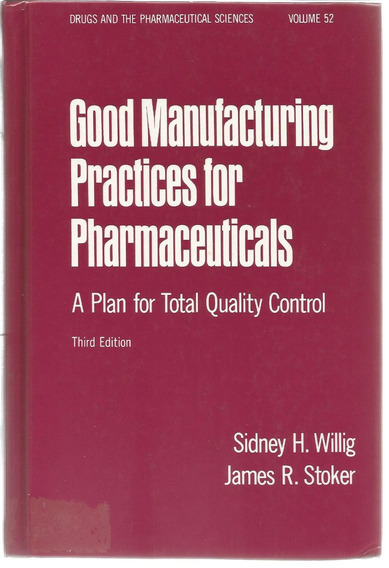Good Manufacturing Practices For Pharmaceuticals - Vol. 52