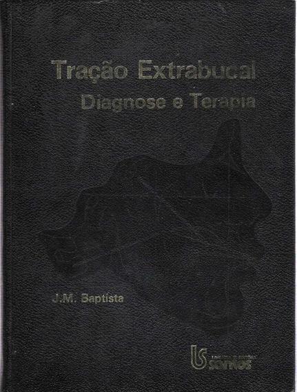 Tração Extrabucal Diagnose E Terapia J.m Baptista