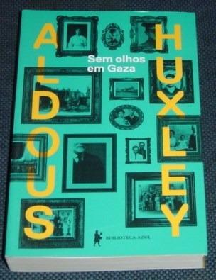 Sem Olhos Em Gaza Aldous Huxley Romance Livro Novo
