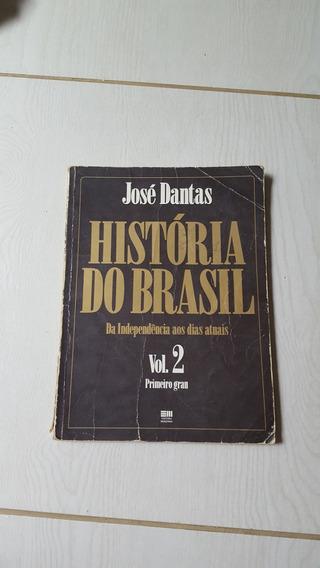 Livro História Do Brasil Vol. 2 - José Dantas 1984