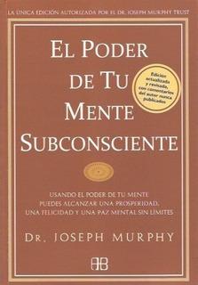 El Poder De Tu Mente Subconsciente - Joseph Murphy