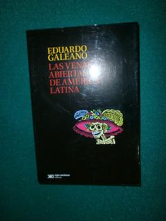Las Venas Abiertas De América Latina - Galeano Ed. Siglo Xxi
