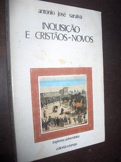 Inquisição E Cristãos Novos Antonio José Saraiva