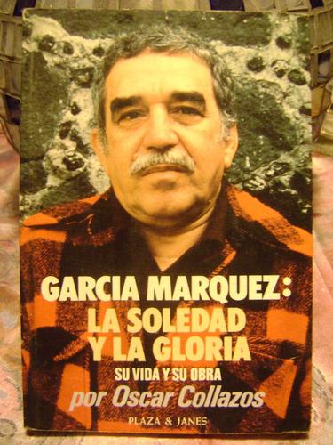Garcia Marquez: La Soledad Y La Gloria Oscar Collazos