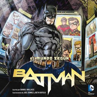 El Mundo Según Batman - Daniel Wallace - Edelvives