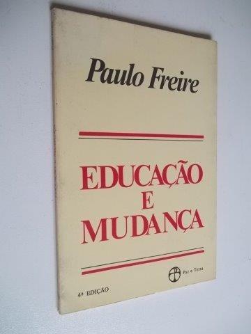 * Educação E Mudança - Paulo Freire - Livro