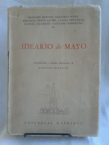 Imagen 1 de 4 de Ideario De Mayo Moreno Y Otros Comp. Narciso Binayán 1960